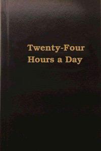 Twenty-Four Hours A Day Book