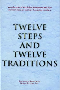 Alcoholics Anonymous Books - AA Twelve Steps and Twelve Traditions