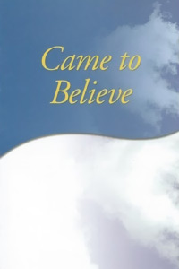 Alcoholics Anonymous Books - Came To Believe